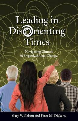 Leading in Disorienting Times: Navigating Church & Organizational Change - TCP the Columbia Partnership Leadership (Paperback)