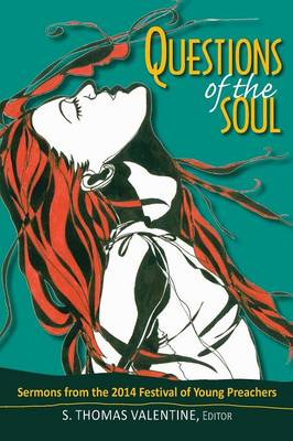 Questions of the Soul: Sermons from the 2014 Festival of Young Preachers (Paperback)