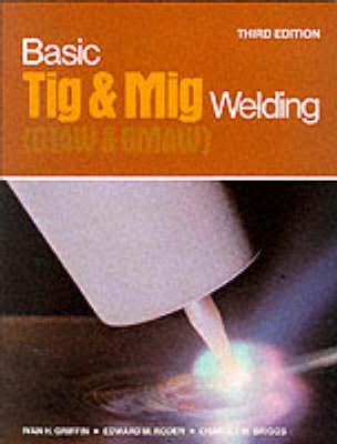 Basic Tig and Mig Welding (Paperback)