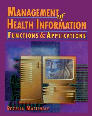 Management of Health Information: Functions & Applications (Hardback)