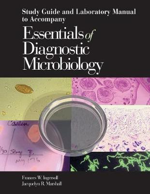 Study Guide and Laboratory Manual to Accompany Essentials of Diagnostic Microbiology (Paperback)