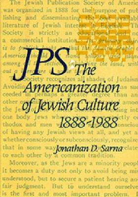 JPS: The Americanization of Jewish Culture 1888-1988 - Philip and Muriel Berman Edition (Hardback)
