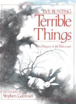 Terrible Things: An Allegory of the Holocaust (Hardback)