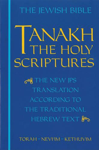 JPS TANAKH: The Holy Scriptures (blue): The New JPS Translation according to the Traditional Hebrew Text (Paperback)