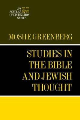 Studies in the Bible and Jewish Thought - A JPS Scholar of Distinction Book (Hardback)