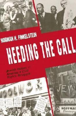 Heeding the Call: Jewish Voices in America's Civil Rights Struggle (Hardback)