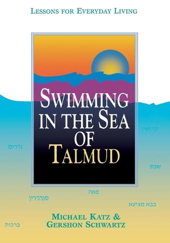 Swimming in the Sea of Talmud: Lessons for Everyday Living (Paperback)