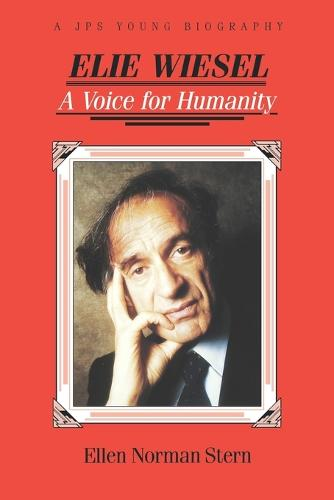 Elie Wiesel: A Voice for Humanity (Paperback)