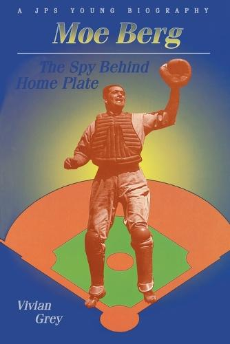 Moe Berg: The Spy Behind Home Plate (Paperback)
