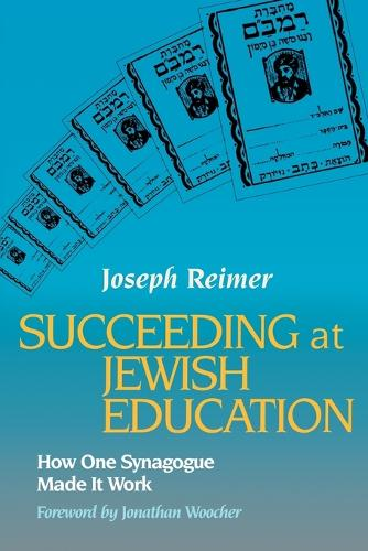 Succeeding at Jewish Education: How One Synagogue Made It Work (Paperback)