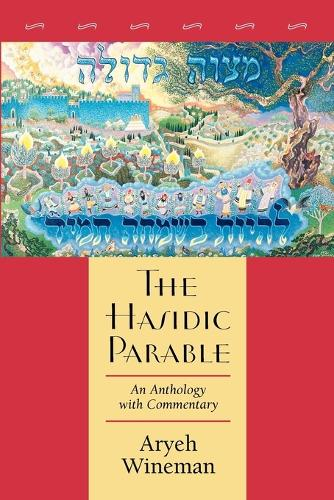 The Hasidic Parable: An Anthology with Commentary (Paperback)