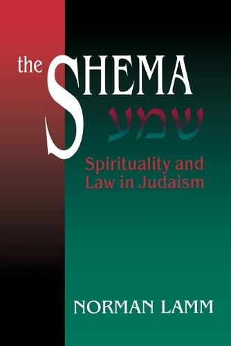 The Shema: Spirituality and Law in Judaism (Paperback)
