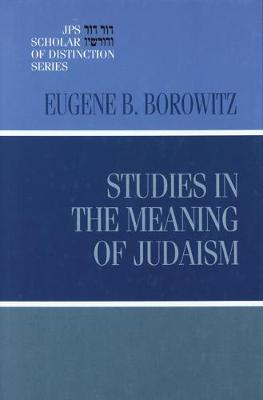 Studies in the Meaning of Judaism - A JPS Scholar of Distinction Book (Hardback)