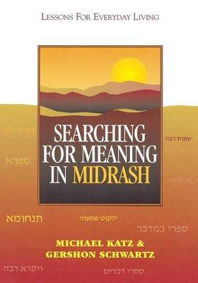 Searching for Meaning in Midrash: Lessons for Everyday Living (Paperback)