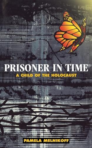 Prisoner in Time: A Child of the Holocaust (Paperback)