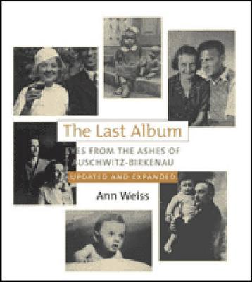 The Last Album: Eyes from the Ashes of Auschwitz-Birkenau (Hardback)