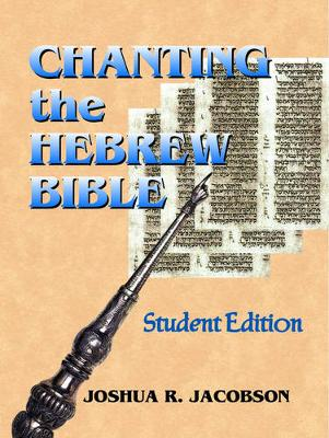 Chanting the Hebrew Bible (Student Edition) (Paperback)