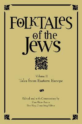 Folktales of the Jews, Volume 2: Tales from Eastern Europe - Folktales of the Jews (Hardback)