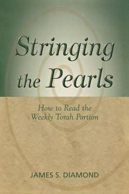 Stringing the Pearls: How to Read The Weekly Torah Portion (Paperback)