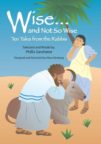 Wise and Not So Wise: Ten Tales from the Rabbis (Paperback)