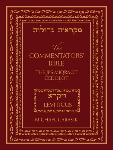 The Commentators' Bible: Leviticus: The Rubin JPS Miqra'ot Gedolot - Commentators' Bible (Hardback)