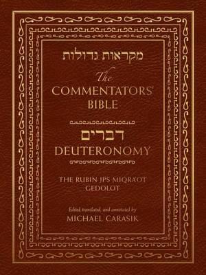 The Commentators' Bible: Deuteronomy: The Rubin JPS Miqra'ot Gedolot - Commentators' Bible (Hardback)