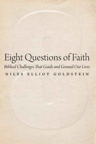 Eight Questions of Faith: Biblical Challenges That Guide and Ground Our Lives (Paperback)