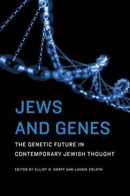 Jews and Genes: The Genetic Future in Contemporary Jewish Thought (Paperback)