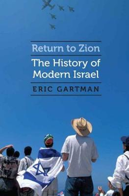 Return to Zion: The History of Modern Israel (Hardback)