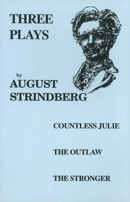 Three Plays: Countess Julie, The Outlaw, The Stronger (Paperback)