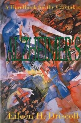Alzheimer's: A Handbook for the Caretaker (Paperback)