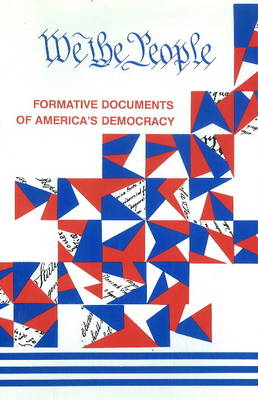We The People: Formative Documents Of America's Democracy (Hardback)