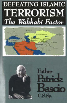 Defeating Islamic Terrorism: The Wahhabi Factor (Paperback)