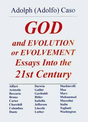 God & Evolution or Evolvement: Essays into the 21st Century (Paperback)