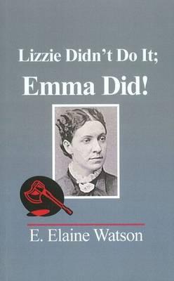 Lizzie Didn't Do It; Emma Did! (Paperback)
