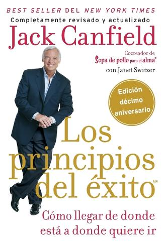 Los principios del exito: How to Get from Where You Are to Where You Want to Be (Paperback)