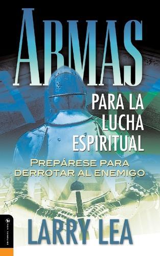 Armas para la lucha espiritual: Prepare to Destroy the Enemy (Paperback)