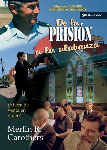 De la prision a la alabanza (Paperback)