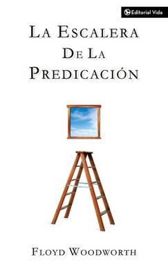 La Escalera De La Predicacion (Paperback)