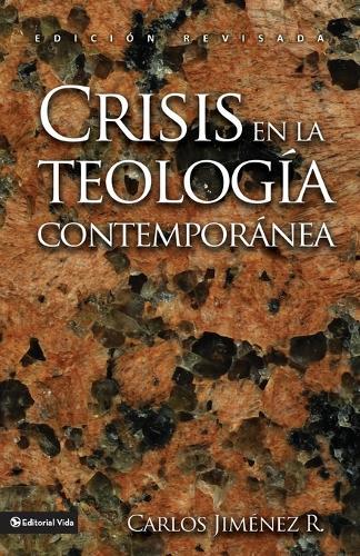 Crisis En La Teolog�a Contempor�nea (Paperback)