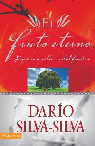 El Fruto Eterno: Pequena Semilla, Arbol Frondoso (Paperback)