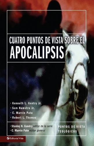 Cuatro Puntos De Vista Sobre El Apocalipsis (Paperback)