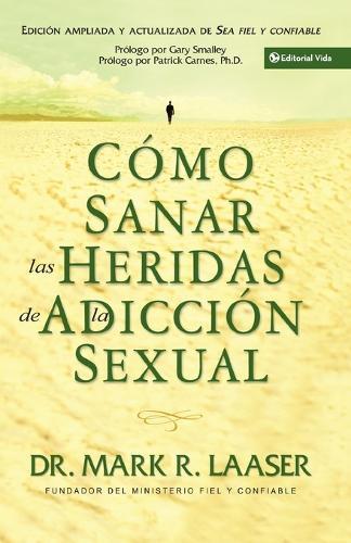 Como Sanar Las Heridas De La Adiccion Sexual (Paperback)
