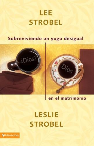 Sobreviviendo un yugo desigual en el matrimonio (Paperback)