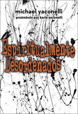 Espiritualmente Desordenado: God's Perfect Love by Imperfect People (Paperback)