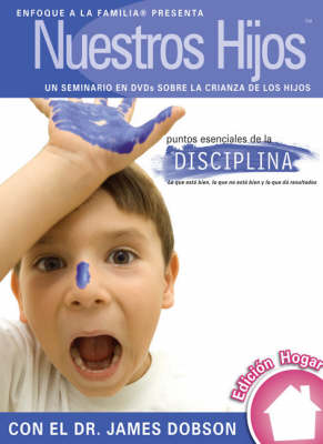 Nuestros Hijos: Essentials of Discipline - What's OK, What's Not and What Works (DVD)