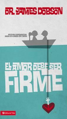 El Amor Debe Ser Firme, MM (Paperback)