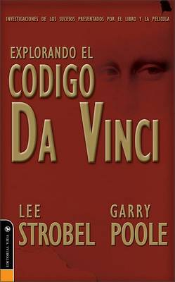 Explorando El Codigo Da Vinci: Investigating the Issues Raised by the Book and Movie (Paperback)