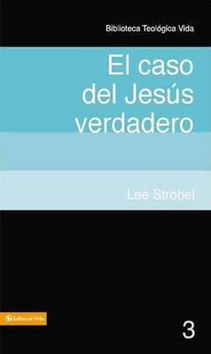 BTV # 03: El Caso Del Jesus Verdaderoo - Biblioteca Teologica Vida No. 2 (Hardback)