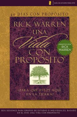 40 D as Con Prop sito- Gu a de Estudio del DVD: Seis Sesiones Para Grupos de Estudio O Individuales Basado En El DVD: Una Vida Con Prop sito (Paperback)